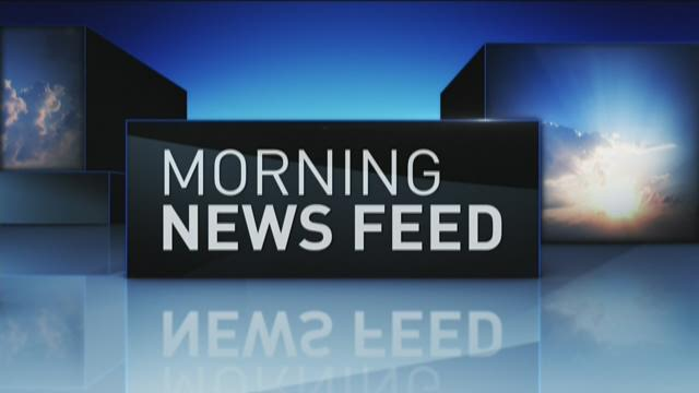 Morning News Feed for Tues Feb 9th