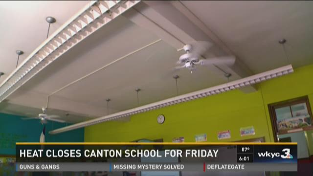 Heat closes Canton school for Friday